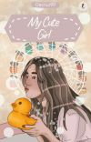 MY CUTE GIRL [END]✔  cover
