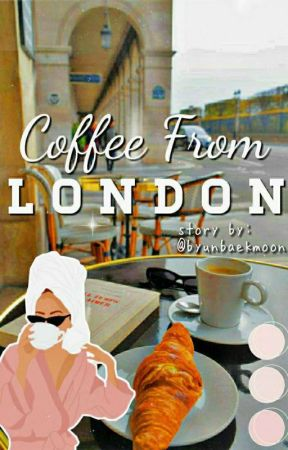 Coffee From London || Lucas&Doyeon by byunbaekmoon