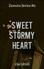 Sweet Stormy Heart [ Zamora Series #6 ] by clarishiiii