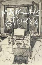 Maiikling Istorya by anikajasminp