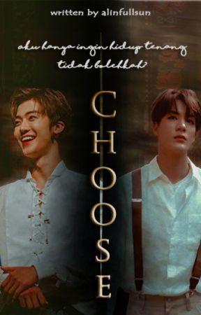 Choose (versi revisi) by alinfullsun