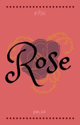 Đọc truyện [BJYX] Rose
