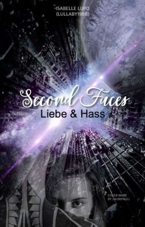 Second Faces (2) - Liebe und Hass by lullaby1988