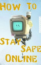 How To Stay Safe Online by hydra963