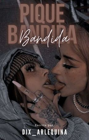 Pique bandida - 𝔏𝔢𝔰𝔟𝔦𝔠𝔞𝔰 by Dix_Arlequina