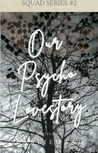 Our Psycho Lovestory (Squad Series#2) cover