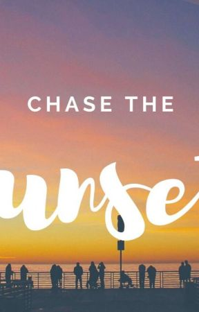 CHASE THE SUNSET by Piacarpio26