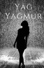 Yağ Yağmur by Kitap_Oybegi1