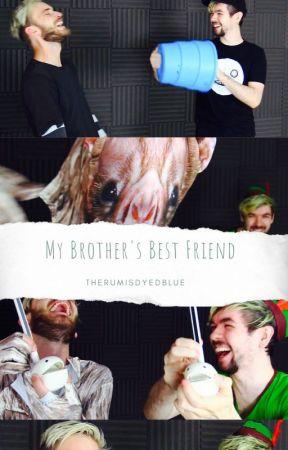 My Brother's Best Friend (Jacksepticeye AU) by TheRumIsDyedBlue