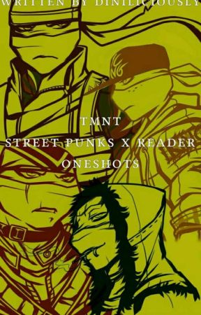 TMNT Street Punks x reader one-shots by Diniliciously