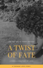 A Twist of Fate Book 1 by mia_snowflake_2003