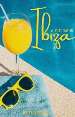 That day in Ibiza by WrittenbySophie