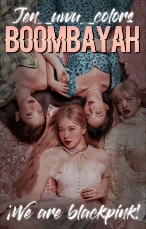 BOOMBAYAH [blackpink incorrect quotes] by -JENJEN_COLORS-