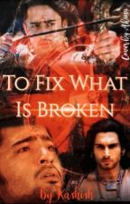 To Fix What Is Broken by Kkashish_205
