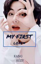 MY FIRST LOVE by kangsuzy18