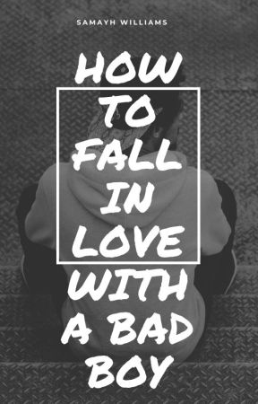 how to fall in love with a bad boy by heartbreacker890