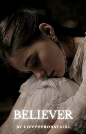 Believer [1]  by livvy_heronstairs