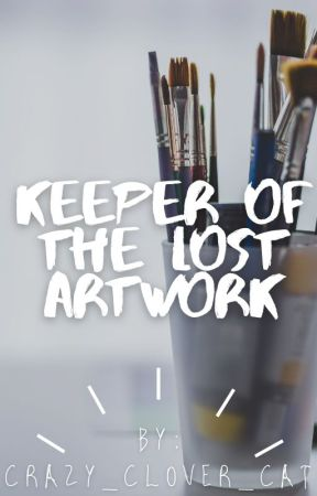 Keeper of the Lost Artwork by Crazy_Clover_Cat