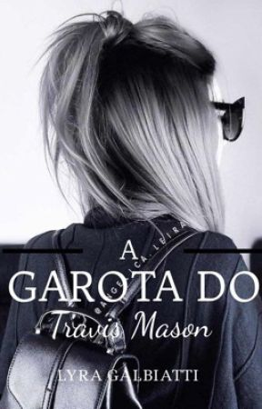 A Garota do Travis Mason  by Lyra_Galbiatti