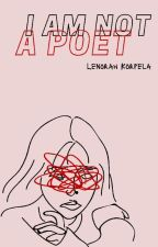 I'm Not a Poet. by l3norah