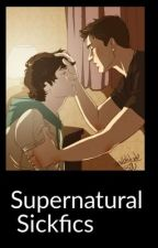 Supernatural Sickfics by AnnaBo23