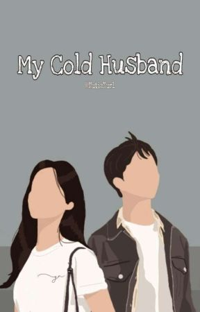 My Cold Husband (End) by MutiaNur1