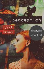 Perception | A Classic Fairy Tale Retelling  ✔ by LynaForge
