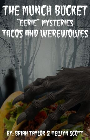 """The Munch Bucket """"Eerie"""" Mysteries - """"Tacos and Werewolves"""" by melscott888"""