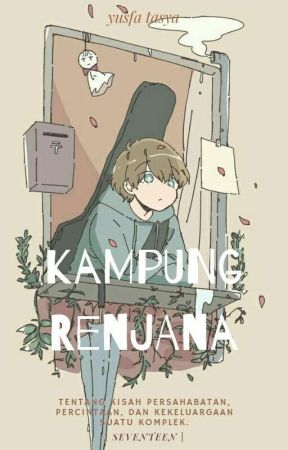 Kampung Renjana | seventeen | by yusfatasya_