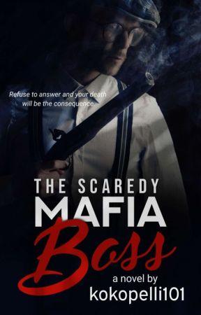 The Scaredy Mafia Boss [COMPLETED] by kokopelli101