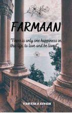 FARMAAN 💕💕( ON HOLD) by vartikasingh103