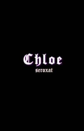 Chloe by seroxat1128