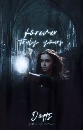 Forever Truly Yours [Draco M.] by -generalkirigan
