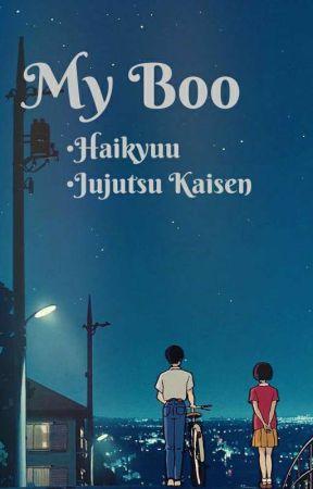 My Boo (Haikyuu, JJK & Tokrev x reader) by Lisaa110