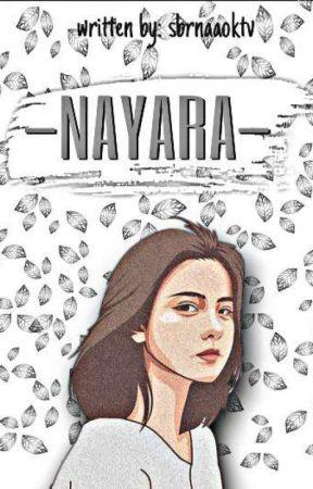 [✓] NAYARA || On Going by sr_hwngrj