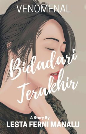 BIDADARI TERAKHIR [END] by Velova19