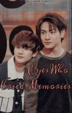 Eyes Who Cried Memories by _gnettt