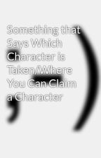 Something that Says Which Character is Taken/Where You Can Claim a Character by sidesandegos