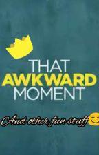 That Awkward Moment by LailaRock