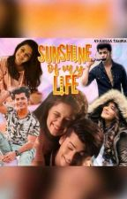 The Sunshine of My Life {COMPLETED} ✔️ by priyaxsidneet