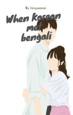 When Korean Met Bangali :) [KTH]  by arpuff