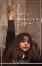 Granger, you've done it again | hermione granger x fem oc by grangerwrites2