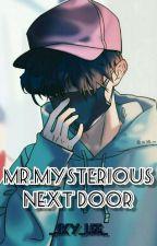 Mr.Mysterious Next Door by _Sky_Lee_