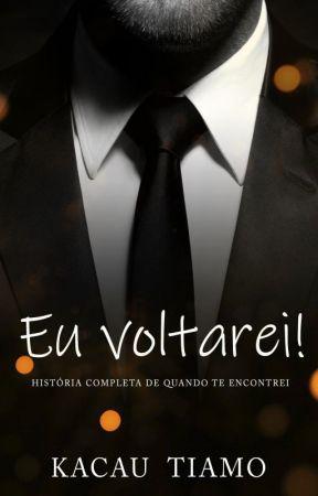 QUANDO TE ENCONTREI ( A história será postada  completa!) by KaCauTiamo