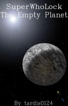 SuperWhoLock: The Empty Planet by tardis0124