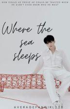 Where the sea sleeps [HoonHao] ✔ by AverageFangirl220