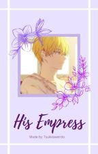 His Empress [ Claude X Oc] by Tsukkisweirdo