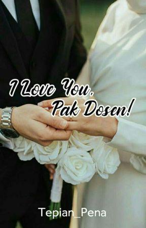 I Love You, Pak Dosen! (REWRITE)  by Tepian_Pena