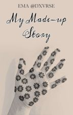 My Made-up Story by dxvrse