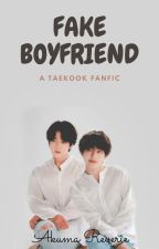 Fake Boyfriend || A Taekook Fanfic by akuma_reverie
